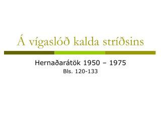 Á vígaslóð kalda stríðsins