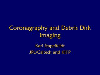 Coronagraphy and Debris Disk Imaging
