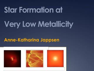 Star Formation at  Very Low  Metallicity