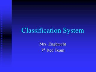 Classification System