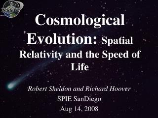 Cosmological Evolution:  Spatial Relativity and the Speed of Life