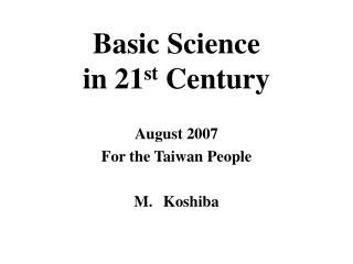 Basic Science  in 21 st  Century