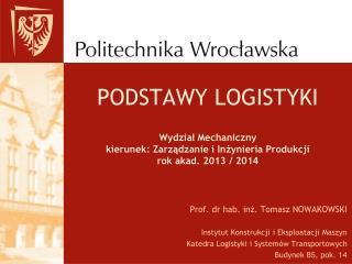 Prof. dr hab. inż. Tomasz NOWAKOWSKI Instytut Konstrukcji i Eksploatacji Maszyn