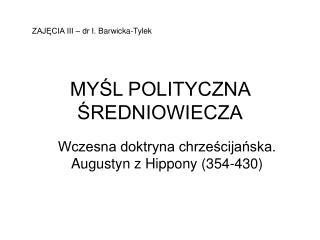 MYŚL POLITYCZNA ŚREDNIOWIECZA
