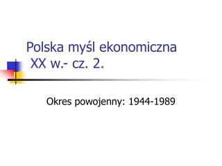 Polska myśl ekonomiczna  XX w.- cz. 2.