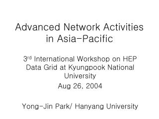 Advanced Network Activities in Asia-Pacific