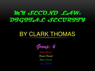 My Second law: Digital Security By Clark Thomas