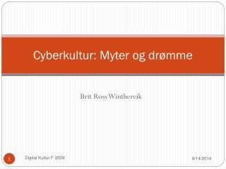 Cyberkultur: Myter og dr�mme