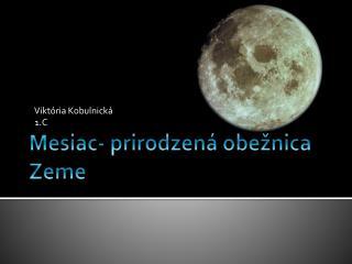 Mesiac- prirodzená obežnica Zeme