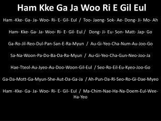 Ham Kke Ga Ja Woo Ri E Gil Eul
