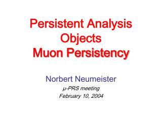 Persistent Analysis Objects Muon Persistency