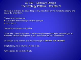 CS 350 – Software Design  The Strategy Pattern – Chapter 9