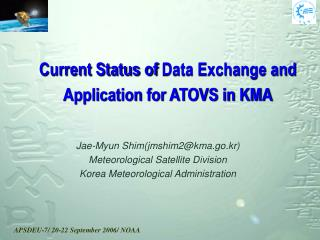 Jae-Myun Shim(jmshim2@kma.go.kr) Meteorological Satellite Division