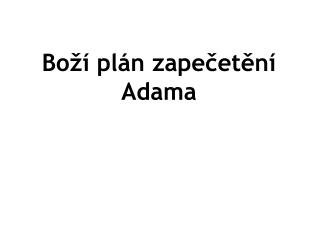 Boží plán zapečetění  Adama