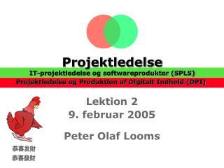 Lektion 2 9. februar 2005 Peter Olaf Looms