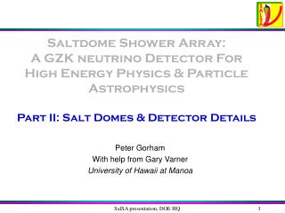 Saltdome Shower Array:  A GZK neutrino Detector For High Energy Physics & Particle Astrophysics