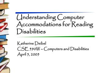 Understanding Computer Accommodations for Reading Disabilities