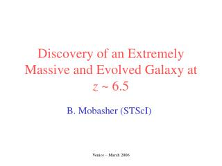 Discovery of an Extremely Massive and Evolved Galaxy at   z  ~ 6.5