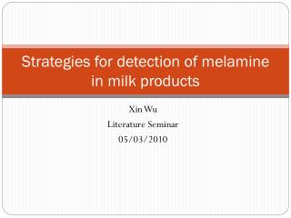 Strategies for detection of melamine in milk products