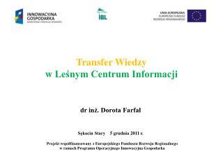 Transfer Wiedzy  w Le?nym  Centrum Informacji