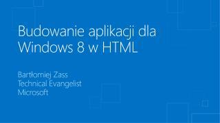 Budowanie aplikacji dla Windows 8 w HTML