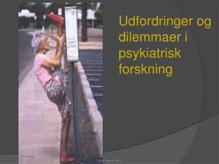Udfordringer og dilemmaer i psykiatrisk forskning
