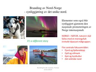 Branding  av Nord-Norge  - synliggjøring av det unike nord.