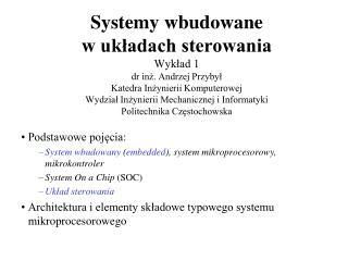Podstawowe pojęcia: System wbudowany  ( embedded ), system mikroprocesorowy, mikrokontroler