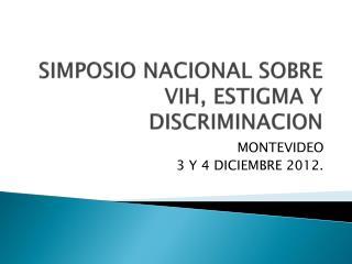 SIMPOSIO NACIONAL SOBRE VIH, ESTIGMA Y DISCRIMINACION