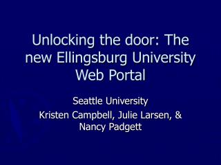 Unlocking the door: The new Ellingsburg University Web Portal