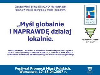 Festiwal Promocji Miast Polskich,  Warszawa, 17-18.04.2007 r.