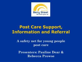Post Care Support, Information and Referral