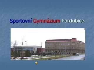 Sportovní Gymnázium  Pardubice