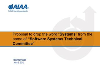 "Proposal to drop the word "" Systems "" from the name of  ""Software Systems Technical Committee"""