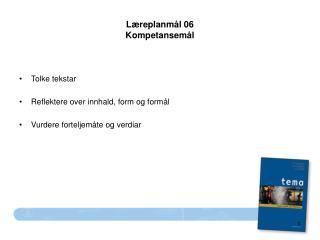 L�replanm�l 06 Kompetansem�l