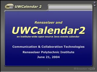 Communication & Collaboration Technologies Rensselaer Polytechnic Institute June 21, 2004