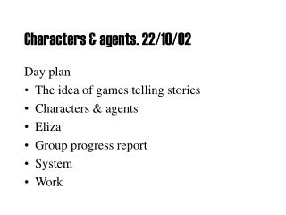 Characters & agents. 22/10/02