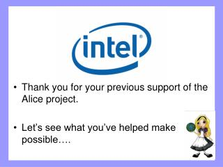 Thank you for your previous support of the Alice project.