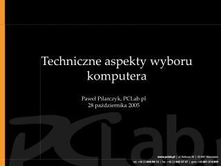 Techniczne aspekty wyboru komputera