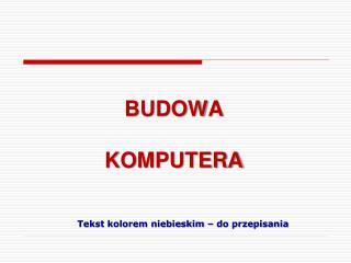 BUDOWA  KOMPUTERA