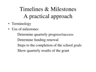 Timelines  Milestones A practical approach