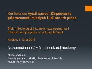 Nezamestnanosť v čase neskorej moderny Michal Vašečka