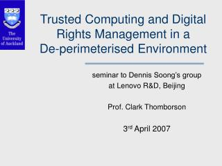 Trusted Computing and Digital Rights Management in a De-perimeterised Environment