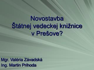 Novostavba Štátnej vedeckej knižnice  v Prešove?