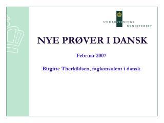 NYE PRØVER I DANSK
