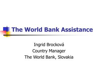 The World Bank Assistance