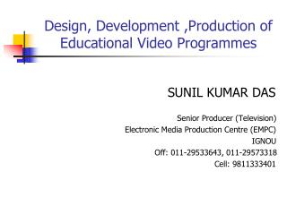 Design, Development ,Production of Educational Video Programmes