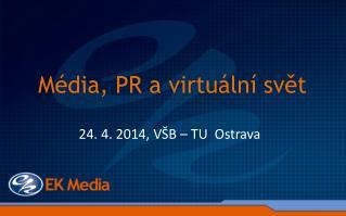Média, PR a virtuální svět