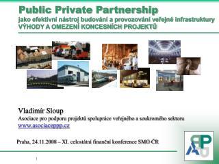 Vladimír Sloup Asociace pro podporu projektů spolupráce veřejného a soukromého sektoru