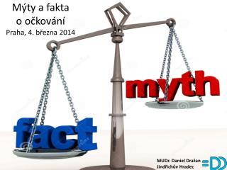 Mýty a fakta       o očkování Praha, 4. března 2014
